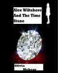 Alex Wiltshore And The Time Stone