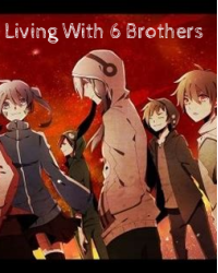 Living with 6 brothers