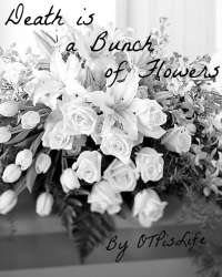 Death is a Bunch of Flowers