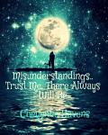 Misunderstandings...Trust me, there always will be