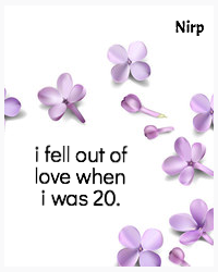 i fell out of love when i was 20.