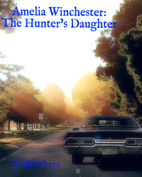 Amelia Winchester: The Hunter's Daughter