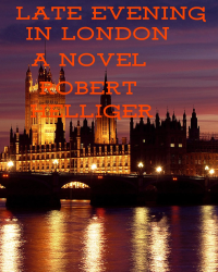 Late Evening in London A novel