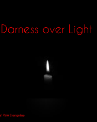 Darkness over Light