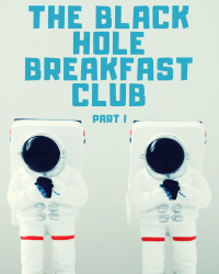 The Black Hole Breakfast Club
