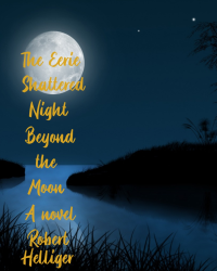 The Eerie Shattered Night Beyond the Moon A novel