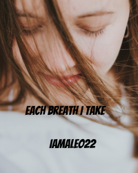 Each Breath I Take