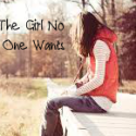 The Girl No One Want's