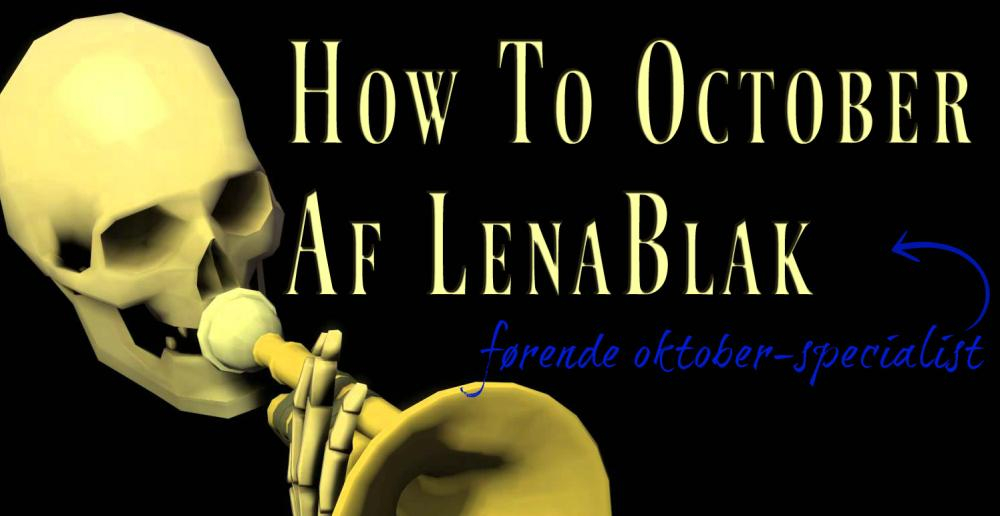 How to October // Del 1
