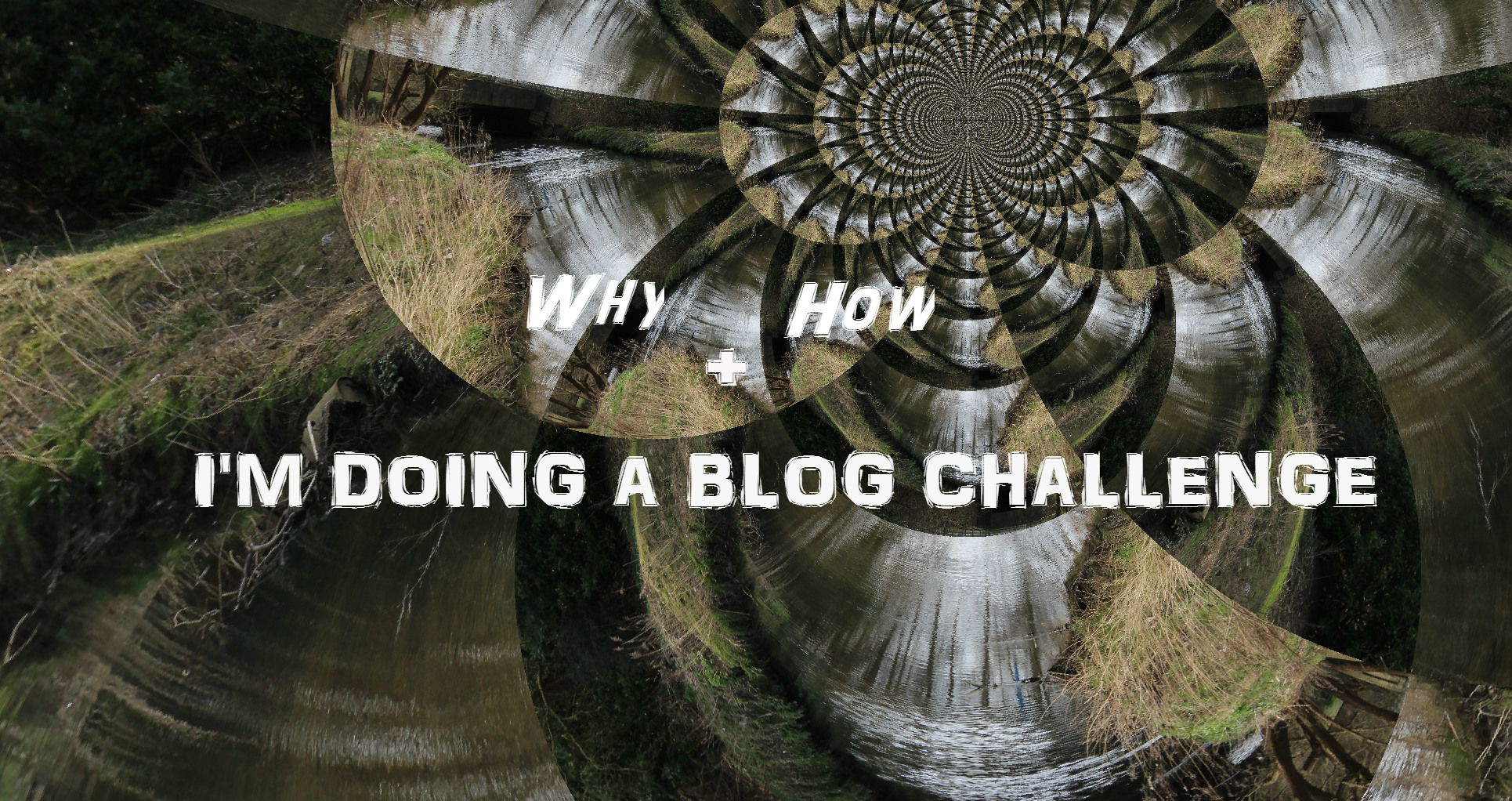 Why and how I'm doing a blog challenge this week
