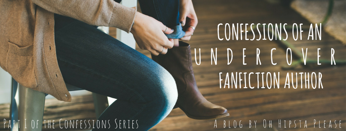 Confessions of an Undercover Fanfiction Author