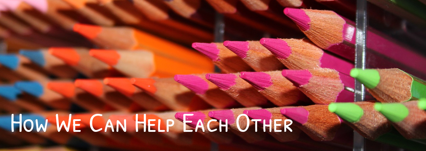 How We Can Help Each Other