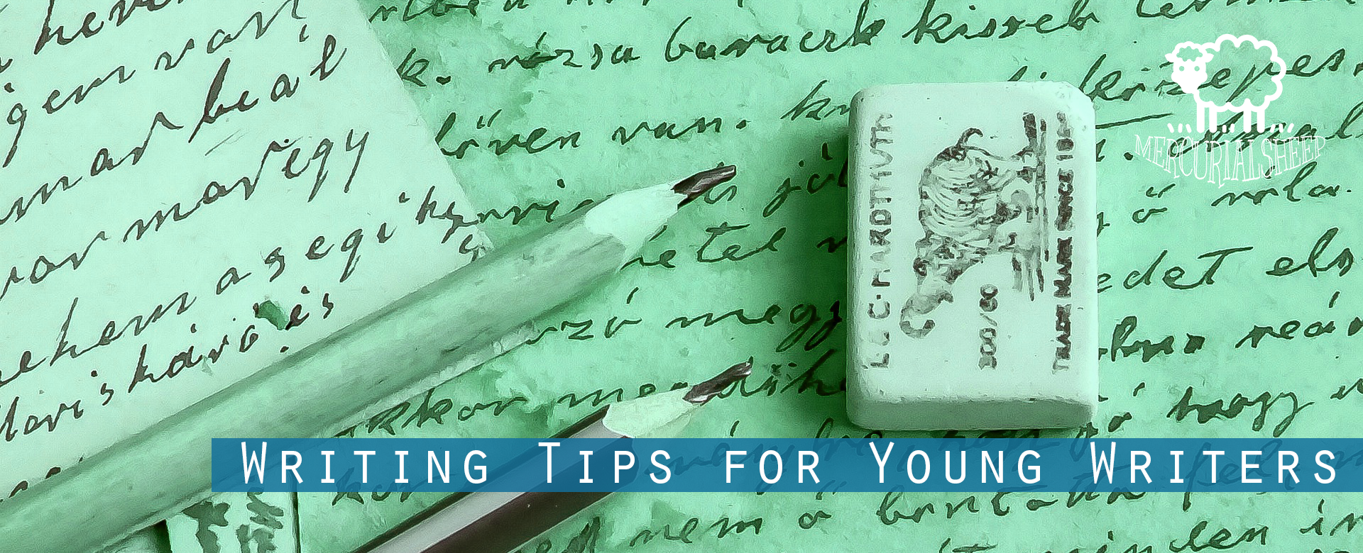 TIPS FOR YOUNG WRITERS