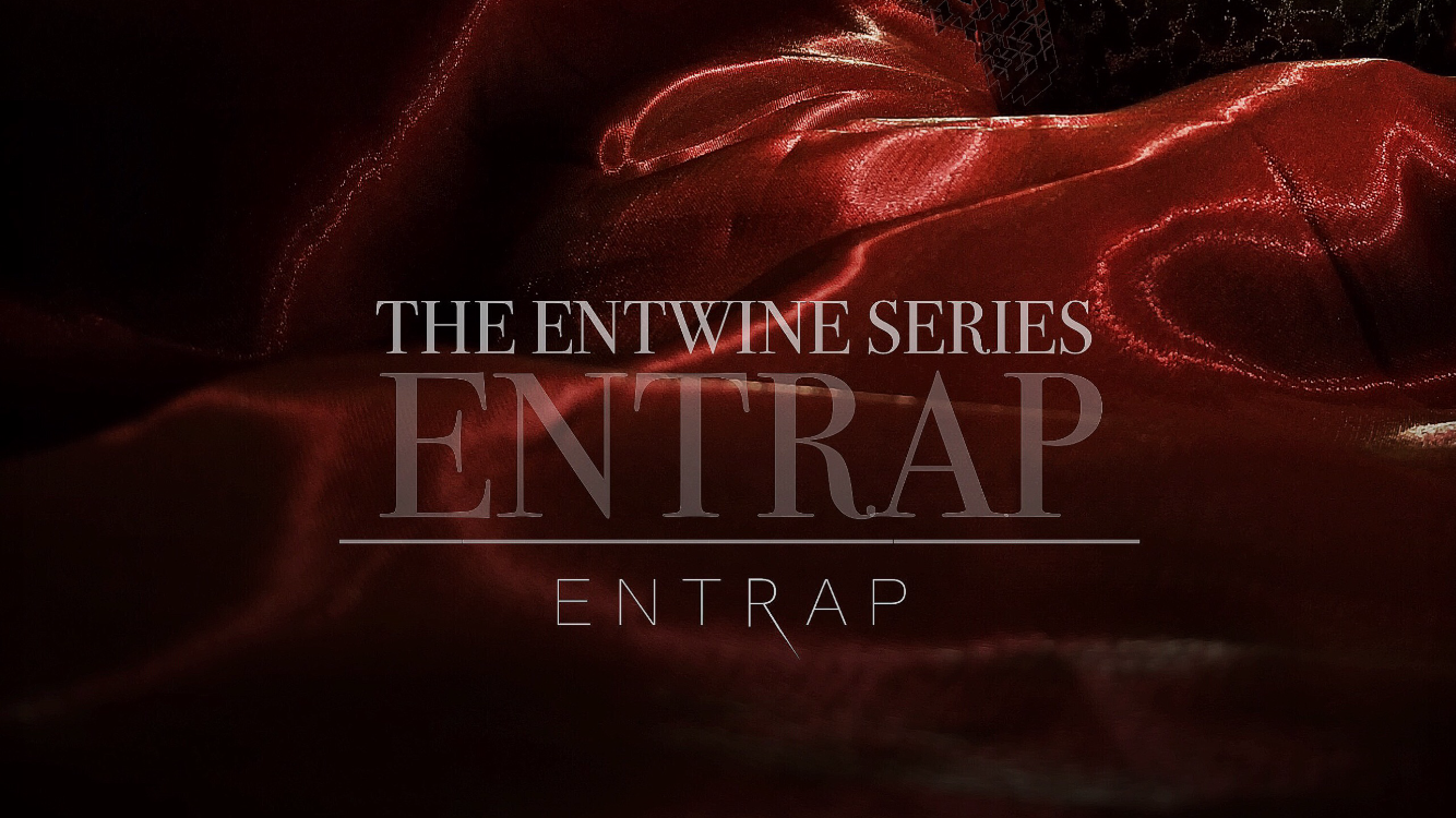 The Entwine Series: Entrap