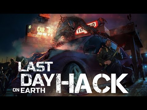 Last Day On Earth Survival Hack 2018