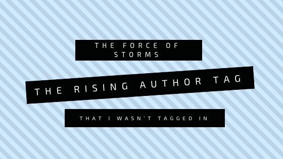 The Rising Author Tag (that I wasn't tagged in)