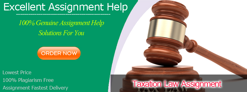 Understand the important writing methods for Taxation law assignment