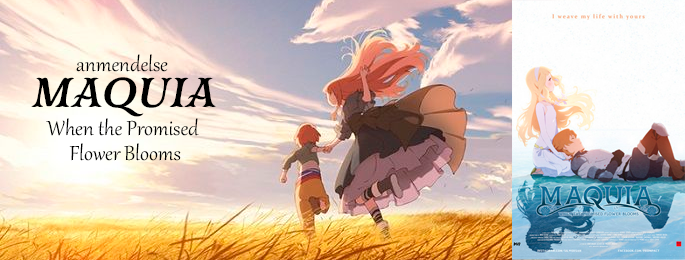 Review: Maquia - When the Promised Flower Blooms