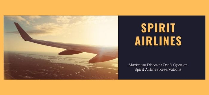 Maximum Discount Deals Open on Spirit Airlines Reservations