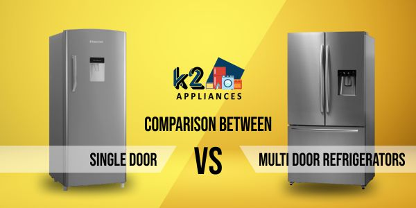 Comparison Between Single Door Vs Multi Door Refrigerators