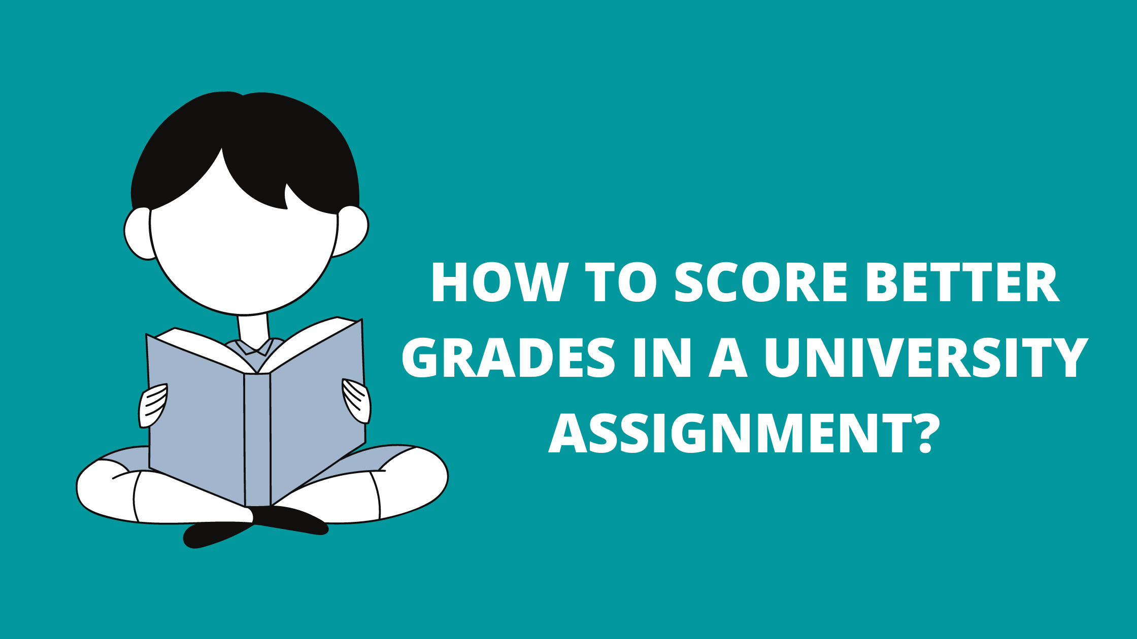 How to Score Better Grades in a University Assignment?