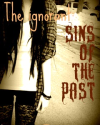 The ignorant: Sins of the past