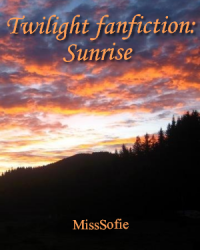 Twilight fanfiction - Sunrise
