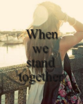When we stand together -Justin Bieber