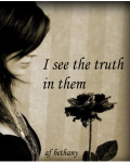I see the truth in them