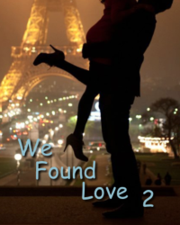 We Found Love 2: Perfect Two -  Justin Bieber.