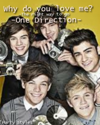 Why do you love me? -One Direction-