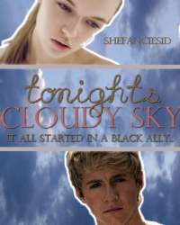 Tonight's Cloudy Sky (Niall Horan Fan Fiction)