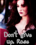 Don't give up, Rose (Titanic FF)