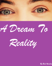 A Dream to Reality