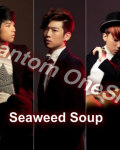 Seaweed Soup {Phantom}