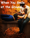 When You Smile at the Ground