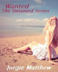 2. Wanted- The Untamed Series