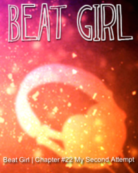 Beat Girl | Chapter #22 My Second Attempt