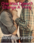 One Kiss Doesn't Change A Thing ~COMPLETE~