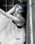 Our time, my life! {1D}