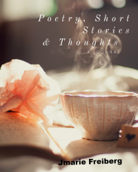 Peotry; Short Stories & Thoughts