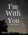 I'm With You *One Shot*