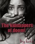 The kidnappers of doom!