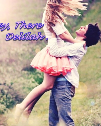 Hey , there Delilah .