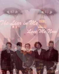 The Liar in Me 2 - Love Me Now (1D)