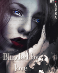Blinded by love - One shot