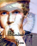 Blinded By You