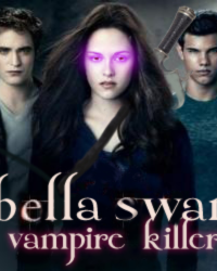 Bella Swan, Vampire Killer