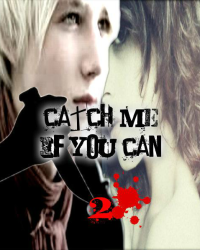 Catch Me If You Can -2-