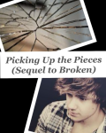 Picking Up the Pieces (Sequel to Broken)